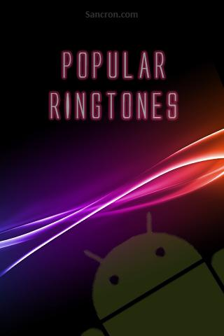 Android Popular Ringtones Android Entertainment